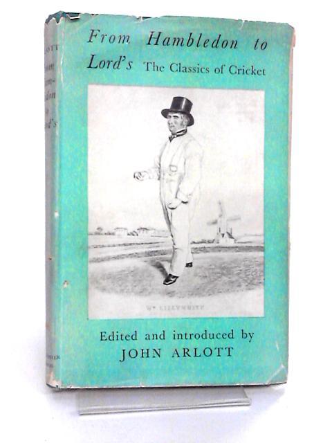 From Hambledon to Lords: the Classics of Cricket by John Arlott
