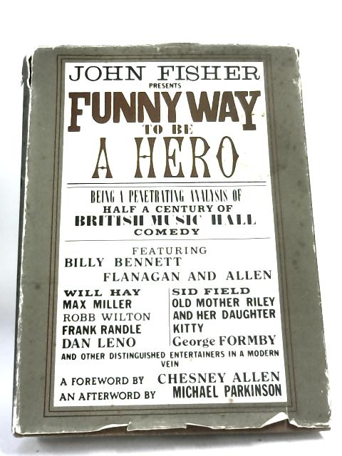 Funny Way To Be A Hero - by Fisher