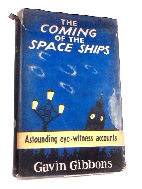 The Coming of the Space Ships by Gibbons, Gavin