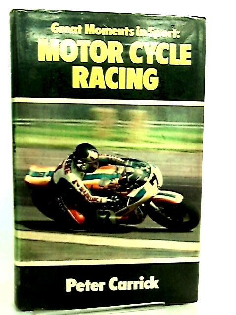 Motor Cycle Racing by Peter Carrick