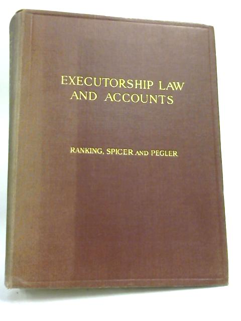 Executorship Law and Accounts by Spicer and Pegler Ranking,