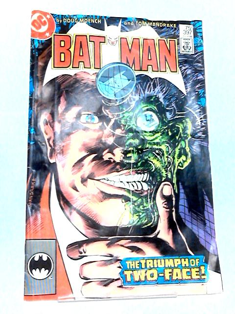 Batman: Issue #397, The Triumph of Two Face By Various