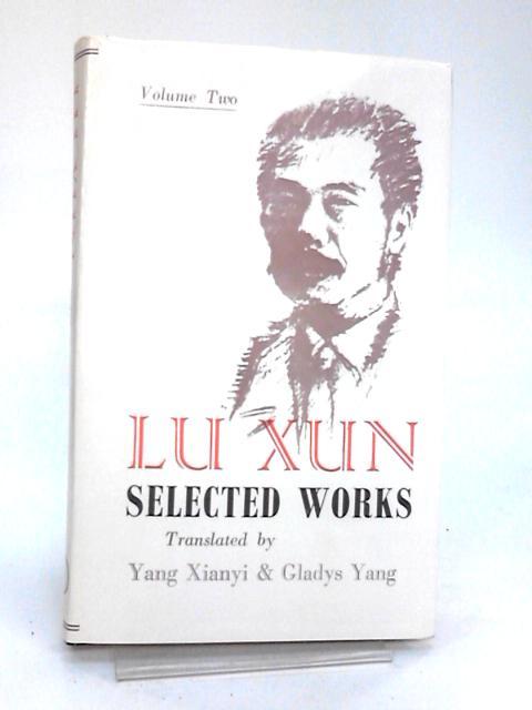 Lu Xun: Selected Works - Volume 2 by Xianyi, Y & Yang, G