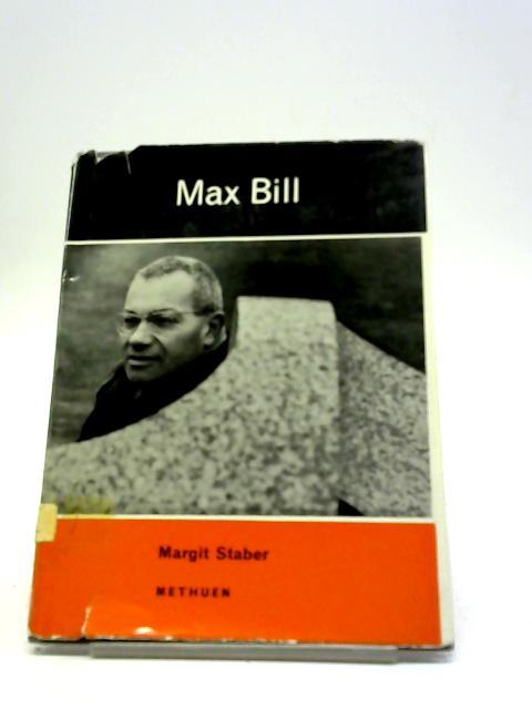 Max Bill (Art In Progress Series) by Margit Staber
