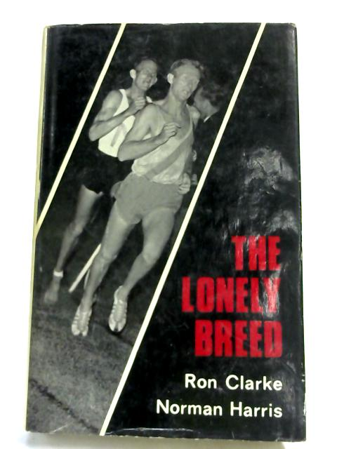 The Lonely Breed by Ron Clarke & Norman Harris