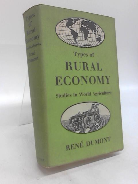 Types of Rural Economy Studies in World Agriculture by Rene Dumont