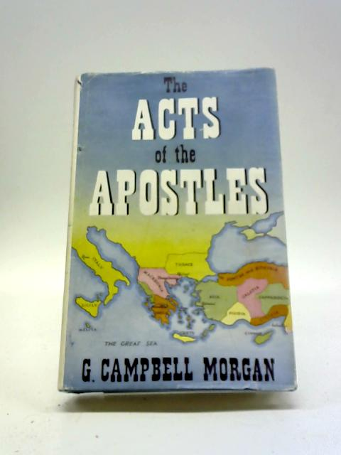 The Acts of the Apostles by G Campbell Morgan