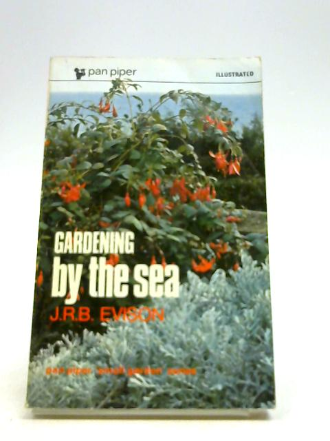 Gardening by the Sea (Piper Small Garden) by Evison, J.R.B.