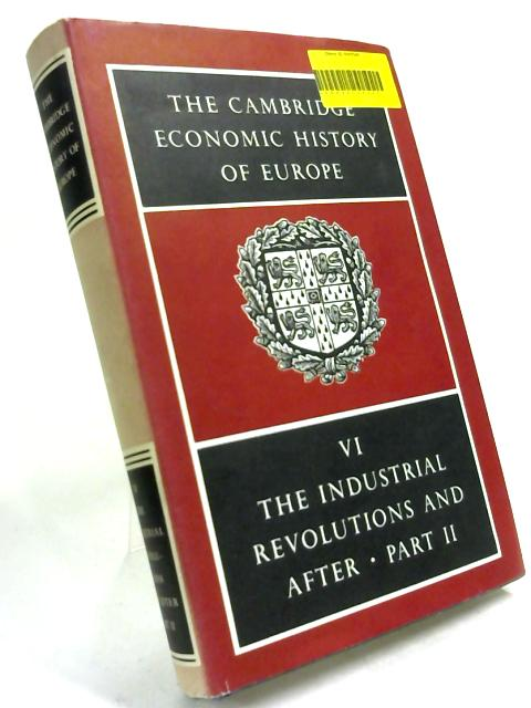 The Cambridge Economic History of Europe. Vol. VI: The Industrial Revolutions and After: Incomes, Population and Technological Change (II). - english by H J Habakkuk