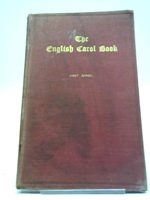 The Cowley Carol Book ... First Series ... Revised And Enlarged Edition by George Ratcliffe Woodward