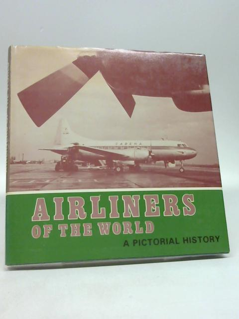 Airliners of the World: A Pictorial History by Duval, Godfrey Richard