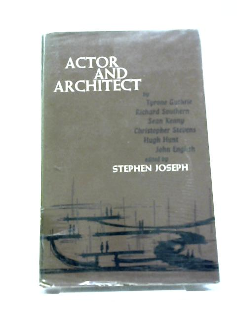 Actor and Architect by Stephen Joseph