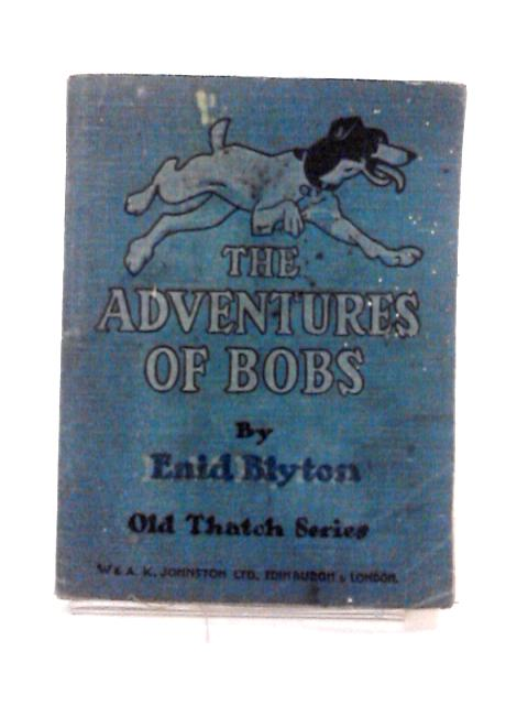 The Adventures of Bobs by Blyton, Enid
