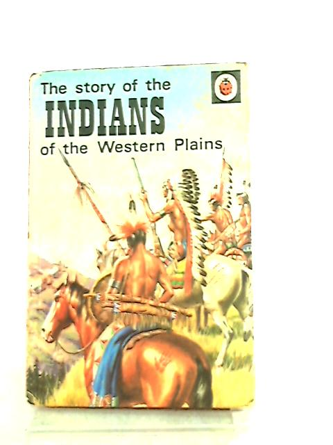 The Story of the Indians of the Western Plains by Frank Humphris