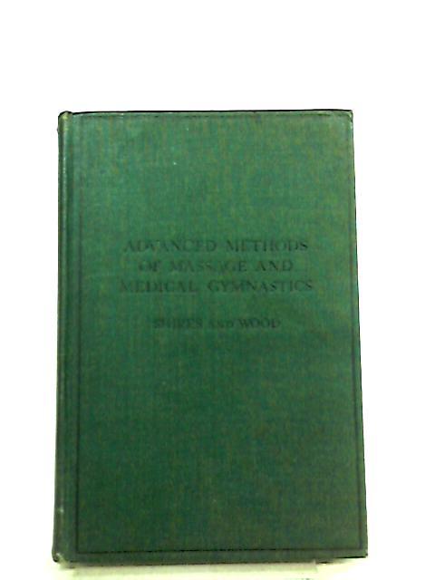 Advanced Methods of Massage and Medical Gymnastics by Ida C. Shires