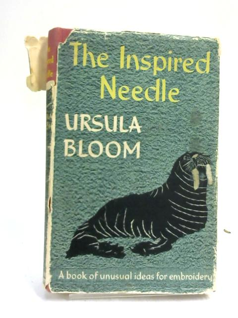 The Inspired Needle by Ursula Bloom,