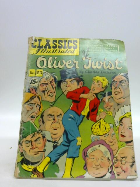 CLASSICS ILLUSTRATED #23 - OLIVER TWIST BY CHARLES DICKENS - by Dickens