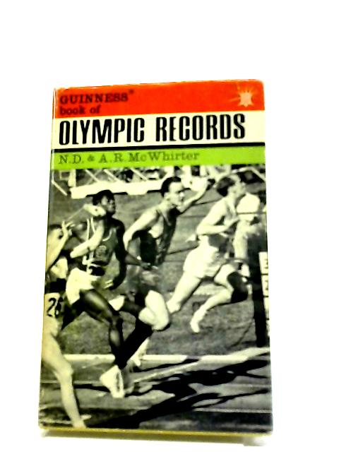 Guiness Book Of Olympic Records by N D & A R Mcwhirter