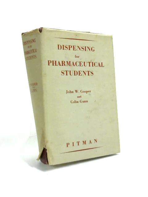 Dispensing for Pharmaceutical Students by J. W Cooper