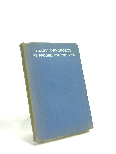 Games & Sports by Progressive Practice. by J. Vinton Fenton
