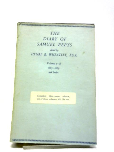 The Diary Of Samuel Pepys Volume 7-8 by Henry B. Wheatley (Ed.)