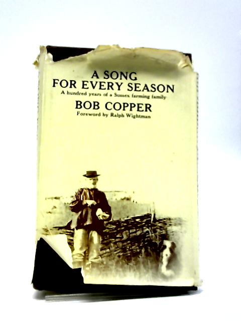 A Song For Every Season: A Hundred Years Of A Sussex Farming Family by Bob Copper