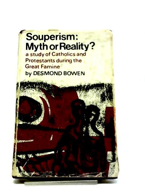 Souperism: Myth or Reality by Desmond Bowen