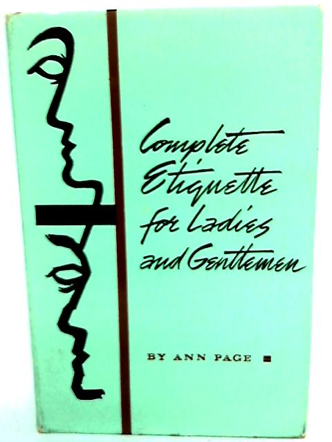Complete Etiquette for Ladies and Gentlemen by Page, Ann