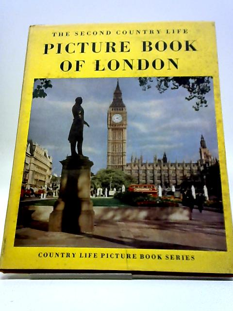 The Second Country Life Picture Book Of London by Gunther Frederick Allen