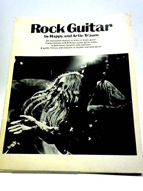 Rock Guitar An Instructional Manual Of Electric Blues Guitar Transcriptions Of B B Kings Great Guitar Solos by Happy Traum