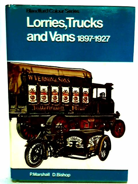 Trucks & Vans 1897-1927 by Marshall, P. and D. Bishop.