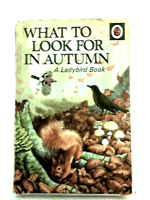 What to Look for in Autumn (Ladybird) by Watson, E.L.Grant