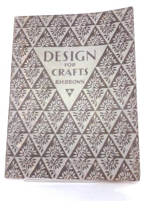 Design for Crafts by R. H. Brown