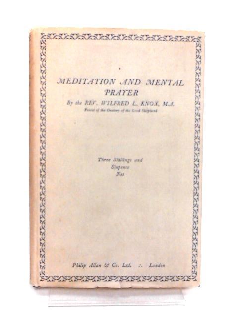Meditation & Mental Prayer by Wilfred L. Knox