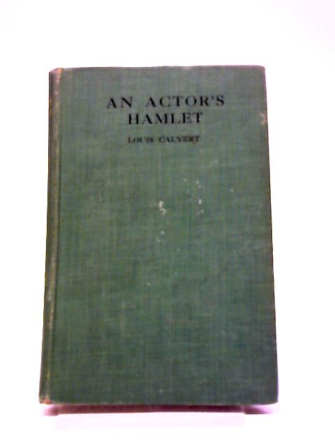 An Actor's Hamlet by Louis Calvert