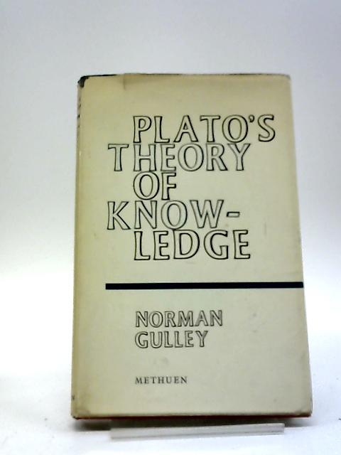 Plato's Theory of Knowledge by Norman Gulley