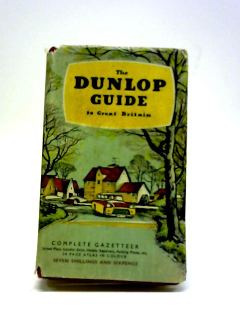 The Dunlop Guide To Great Britain. by Dunlop.