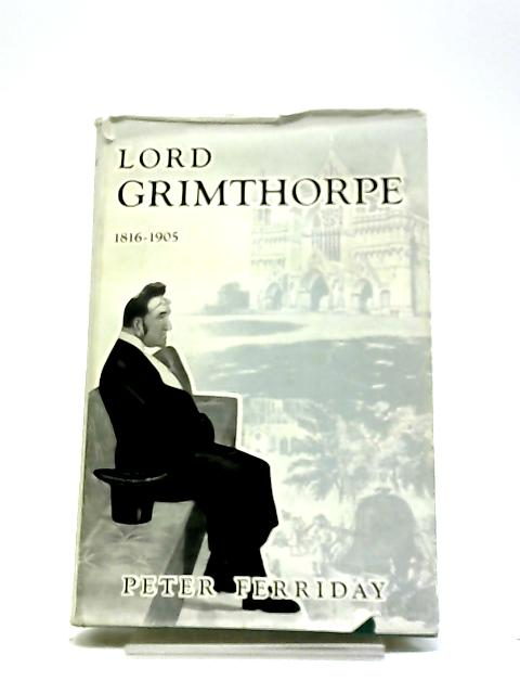 Lord Grimthorpe 1816-1905 by Peter Ferriday