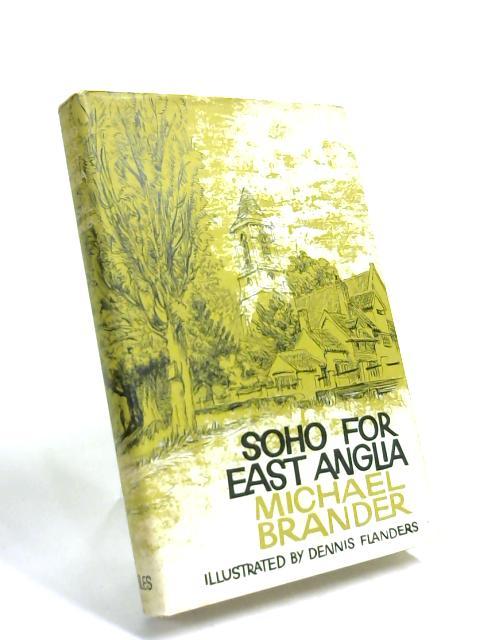 Soho for East Anglia by Michael Brander