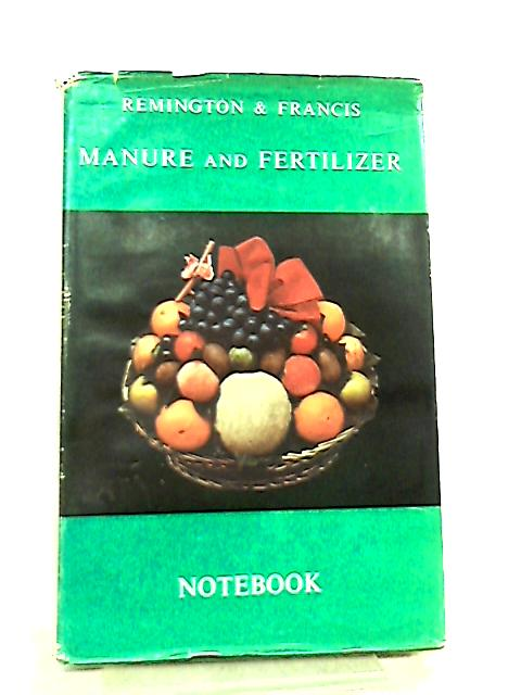 The Manure and Fertilizer Note Book by J. S. Remington