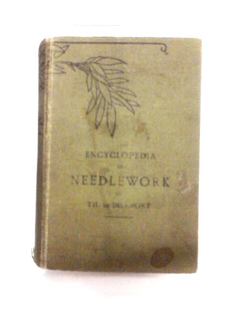 Encyclopedia of Needlework by Dillmont, Therese De