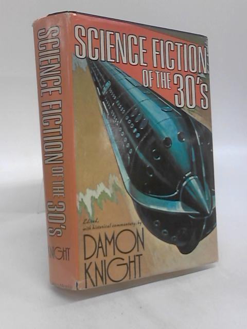Science Fiction of the 30's by Damon Knight