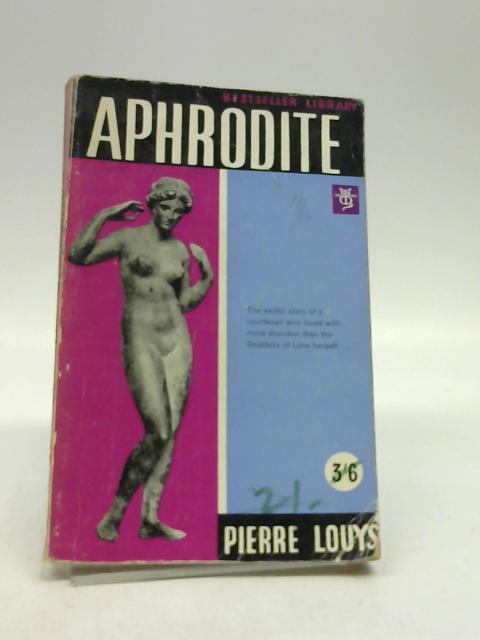 Aphrodite By Louÿs, Pierre