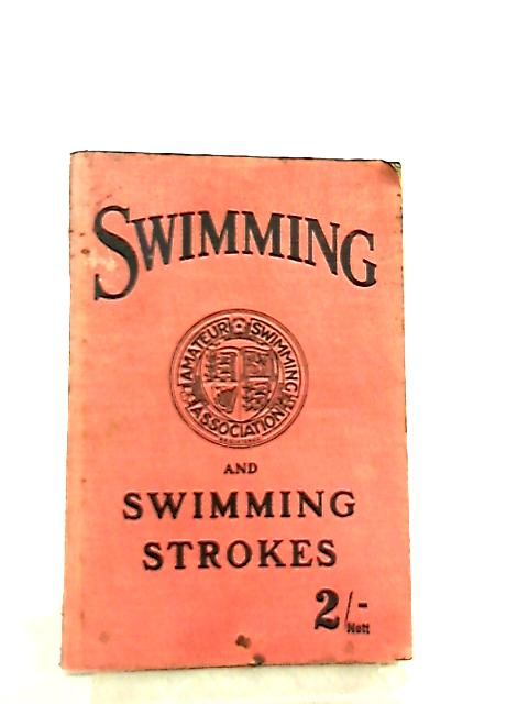 The Amateur Swimming Association book on Swimming and Swimming Strokes by F. Baxter