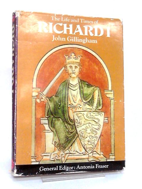 The Life and Times of Richard I by Gillingham, John