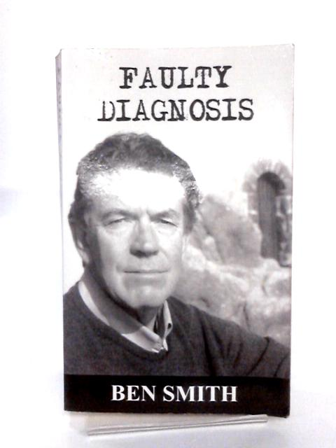 Faulty Diagnosis by Ben Smith