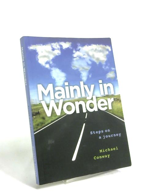 Mainly in Wonder by Michael Conway