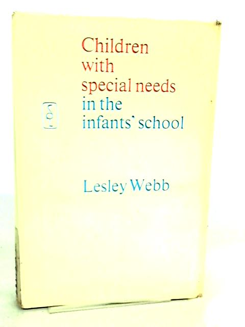 Children with Special Needs in the Infants' School by Lesley Webb