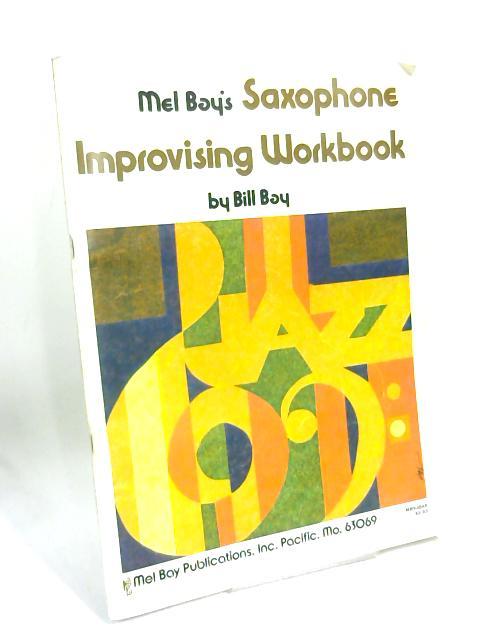 Saxophone Improvising Workbook by William Bay