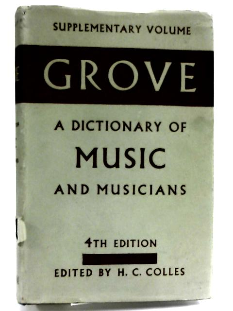 Grove's Dictionary of Music and Musicians by Colles, H. C. (editor)